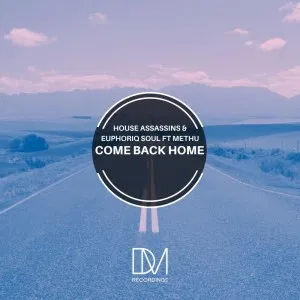 House Assassins SA & Euphoriq Soul Come Back Home Music Free Mp3 Download