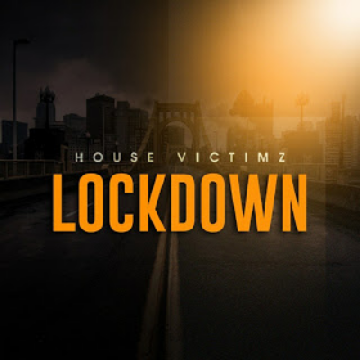 House Victimz Lockdown Music Free Mp3 Download