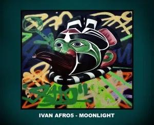 Ivan Afro5 Moonlight Mp3 Download