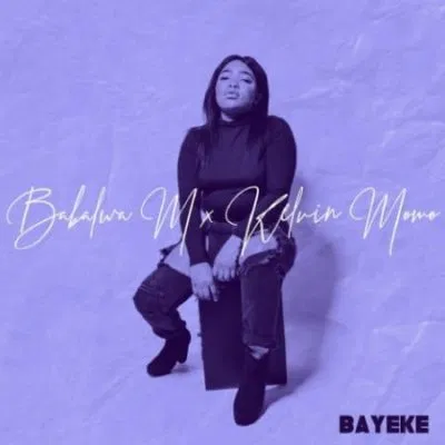 Kelvin Momo & Babalwa M Bayeke Mp3 Download