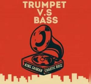 King Saiman Trumpet Vs Bass Music Free Mp3 Download