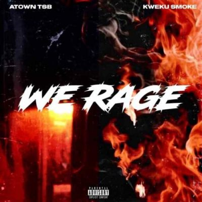 Kweku Smoke & Atown TSB Rage Music Free Mp3 Download