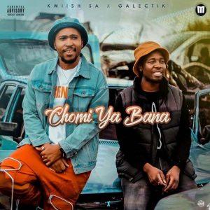 Kwiish SA Chomi Ya Bana Music Free Mp3 Download