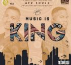 MFR Souls Music Is King Full Album Zip File Download Songs Tracklist
