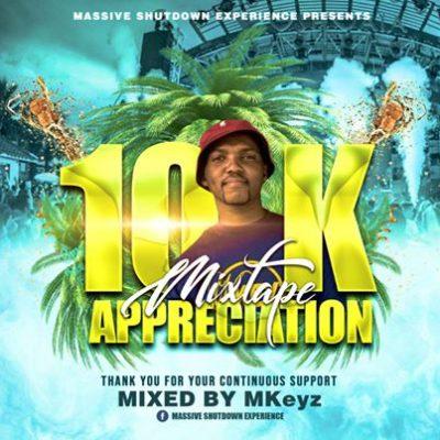MKeyz 10k Appreciation Mix Music Free Mp3 Download