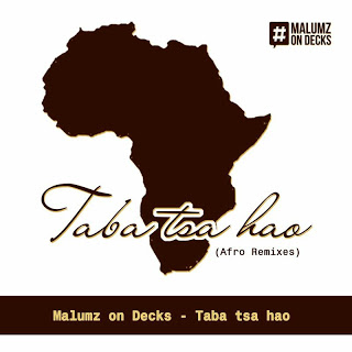 Malumz on Decks Taba Tsa Hao Remix Music Free Mp3 Download
