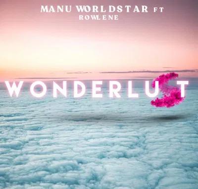 Manu WorldStar Wonderlust Music Free Mp3 Download