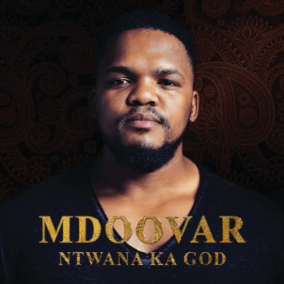 Mdoovar Ntwana Ka God Full Album Zip File Download
