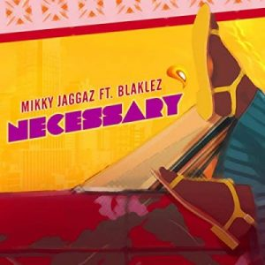 Mikky Jaggaz Necessary Music Free Mp3 Download