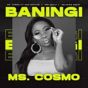 Ms. Cosmo Baningi Mp3 Download