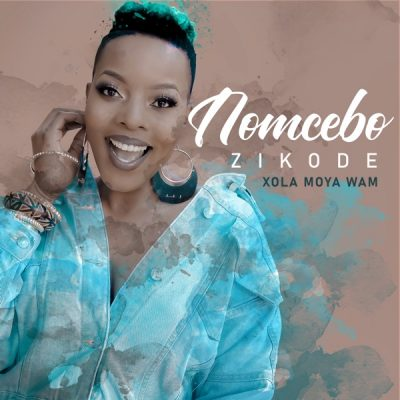 Nomcebo Zikode Xola Moya Wam Album Zip File Download