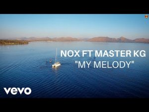 Nox My Melody Video Download Mp4 Music feat Master KG
