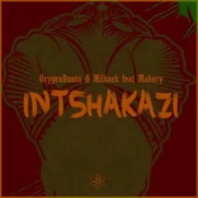 OxygenBuntu & Milkoeh Intshakazi Music Free Mp3 Download