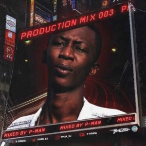 P-Man Production Mix 003 Music Free Mp3 Download