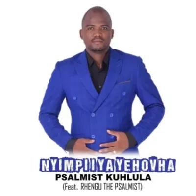 Psalmist Kuhlula Nyimpi I Ya Yehovha Music Free Mp3 Download