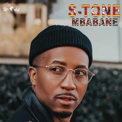 S-Tone Mbabane Full Album Zip File Download Songs Tracklist