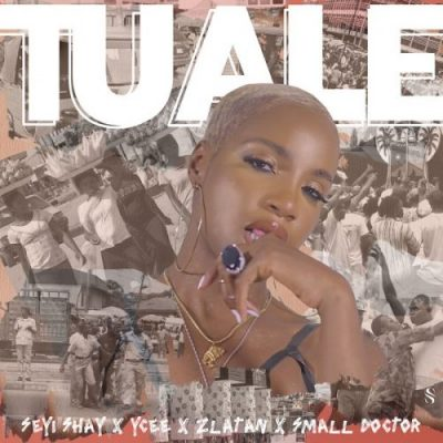 Seyi Shay Tuale Mp3 Download Free Music feat Ycee, Zlatan & Small Doctor