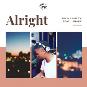 Sir Major ZA Alright Music Free Mp3 Download
