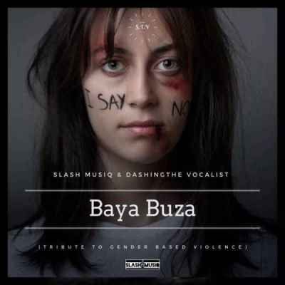 Slash MusiQ & Dashing The Vocalist Baya Buza Mp3 Download