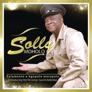 Solly Moholo Palamente e Kgopela Merapelo Full Album Zip File Download