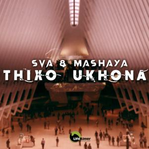 Sva The Dominator & Mashaya Thixo Ukhona Music Free Mp3 Download