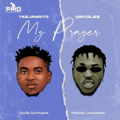 Teejayrito My Prayer Music Free Mp3 Download feat Davolee