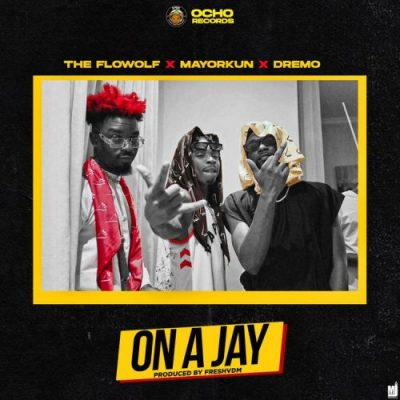 The FlowolF On A Jay Music Free Mp3 Download feat Mayorkun & Dremo