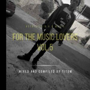 TitoM For The Music Lovers Vol.5 Mp3 Download