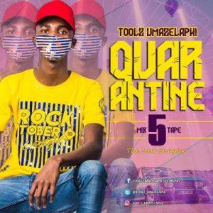 Toolz Umazelaphi Quarantine Mix 5 Music Free Mp3 Download