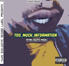 Totino Deep'D MusiQ Too Much Information Music Free Mp3 Download