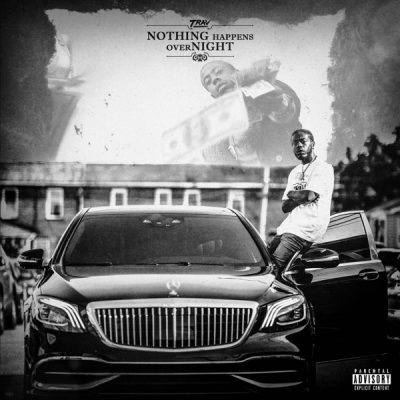 Trav Nothing Happens Overnight Album Zip Download