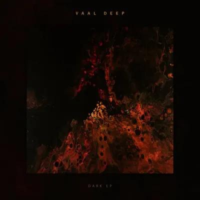 Vaal Deep Dark Full Ep Zip File Download