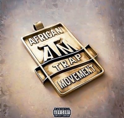 African Trap Movement Trapping Outta Control Full Album Zip File Download