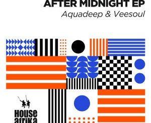 Aquadeep & Veesoul After Midnight Full EP Zip File Download