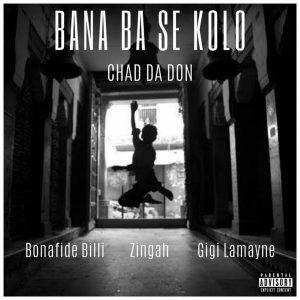 Chad Da Don Bana Ba Se Kolo Mp3 Download