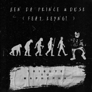 Ben Da Prince & Dusk Tribute to Maphepha Mp3 Download
