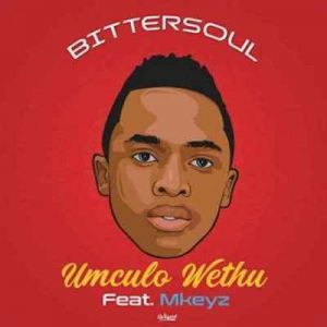 BitterSoul Umculo Wethu Mp3 Download