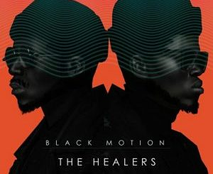 Black Motion The Healers The Last Chapter Album Zip File Download