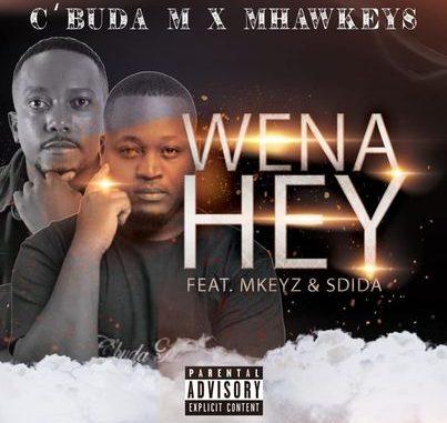 C'buda M & Mhaw Keys Wena Hey Mp3 Download
