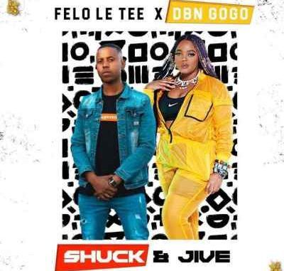 DBN Gogo & Felo Le Tee Shuck & Jaive Full Ep Zip File Download