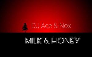 DJ Ace & Nox Milk & Honey Mp3 Download