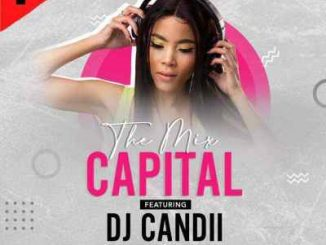 DJ Candii The Mix Capital Mp3 Download