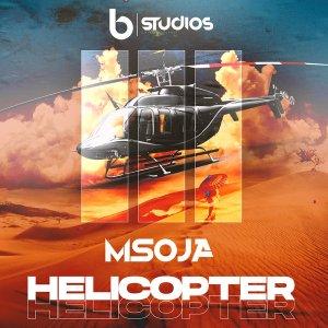 DJ Msoja SA Helicopter Mp3 Download