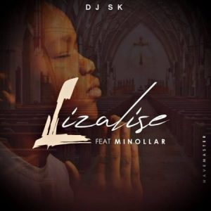 DJ SK Lizalise Mp3 Download
