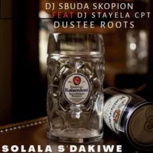 DJ Sbuda Skopion Solala Sdakiwe Mp3 Download