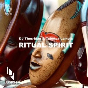 DJ Thes-Man & Tobetsa Lamola Ritual Spirit Mp3 Download Music Audio