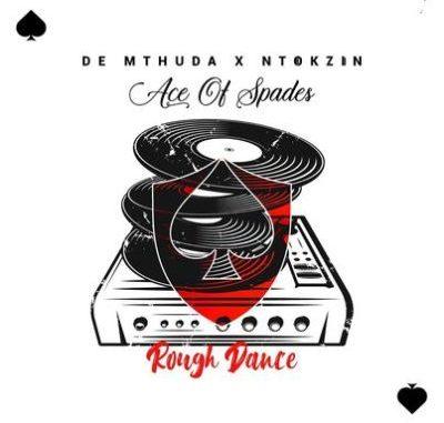 De Mthuda & Ntokzin Rough Dance Mp3 Download