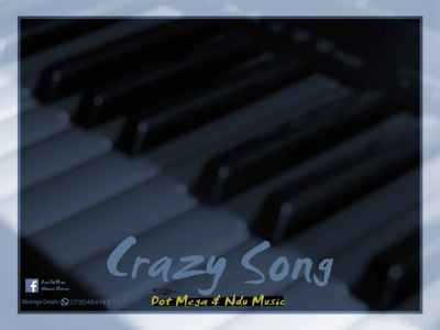 Dot Mega & Ndu Music Crazy Song Mp3 Download