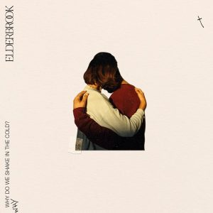 Elderbrook Why Do We Shake In The Cold? Album Zip Download