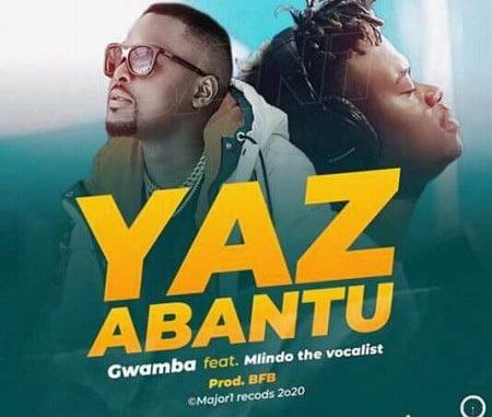 Gwamba Yaz Abantu Mp3 Download